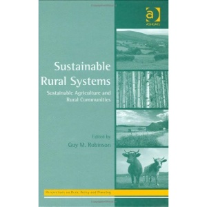 Sustainable Rural Systems: Sustainable Agriculture and Rural Communities (Perspectives on Rural Policy and Planning)