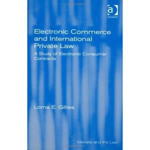 Electronic Commerce and International Private Law: A Study of Electronic Consumer Contracts (Markets and the Law)