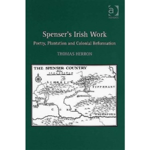 Spenser's Irish Work: Poetry, Plantation and Colonial Reformation