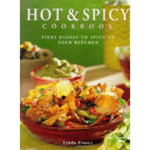 The Hot and Spicy Cookbook: Fiery Dishes to Spice Up Your Kitchen (The contemporary kitchen)