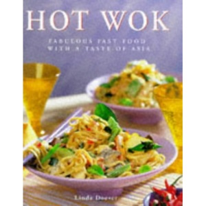 The Hot Wok: Fabulous Fast Food with Asian Flavours (The contemporary kitchen)