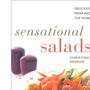 Sensational Salads: Delicious Recipes from Around the World (Contemporary Kitchen S.)