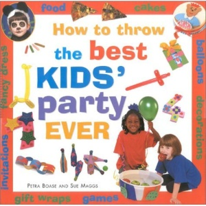 How to Throw the Best Kid's Party Ever