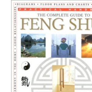 The Complete Guide to Feng Shui (Practical Handbook)