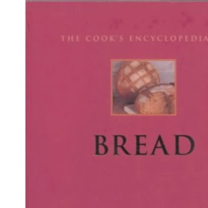 The Cook's Encyclopedia of Bread