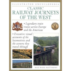 Classic Railway Journeys of the West (Illustrated Encyclopedia)