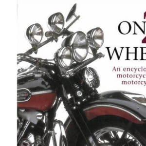 On 2 Wheels: An Encyclopedia of Motorcycles and Motorcycling