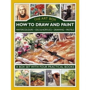 The Art Box - How to Draw and Paint: A Box Set with Four Practical Books: Watercolours • Oils & Acrylics • Drawing • Pastels: A Box Set with Four Practical Books