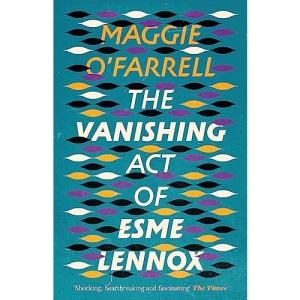 The Vanishing Act of Esme Lennox: Maggie O'Farrell