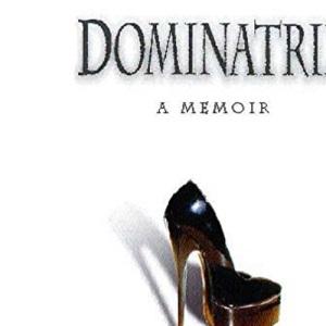 Dominatrix: The Making of Mistress Chloe