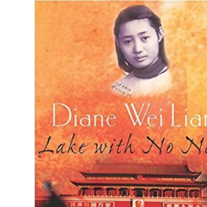 The Lake with No Name: A True Story of Love and Conflict in Modern China