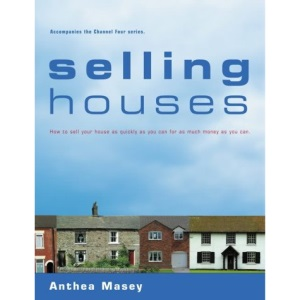 Selling Houses: How to Sell Your House as Quickly as You Can for as Much Money as You Can