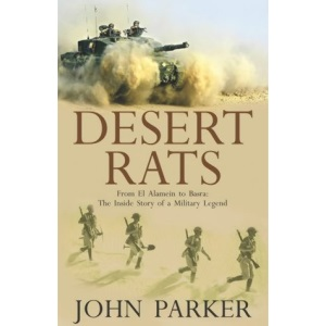 Desert Rats From El Alamein to Basra: The Inside Story of a Military Legend