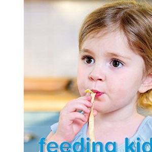 Feeding Kids: The Netmums Cookery Book
