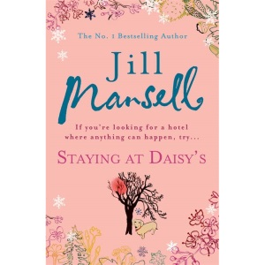 Staying at Daisy's: The fans' favourite novel: Jill Mansell