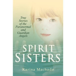 Spirit Sisters: True Stories of the Paranormal