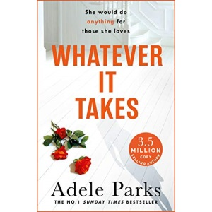 Whatever It Takes: The unputdownable hit from the No. 1 Sunday Times bestselling author of JUST MY LUCK