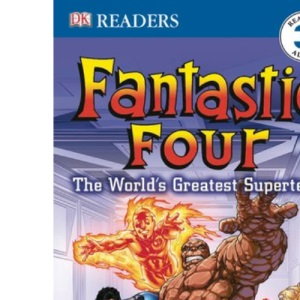Fantastic Four: The World's Greatest Superteam (DK Reader - Level 3 (Quality))