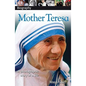 DK Biography: Mother Teresa: A Photographic Story of a Life (DK Biography (Paperback))
