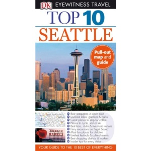Top 10 Seattle [With Pull-Out Map] (DK Eyewitness Top 10 Travel Guides)