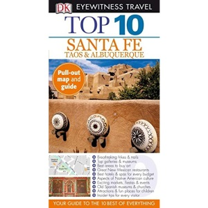 DK Eyewitness Top 10 Santa Fe, Taos, & Albuquerque [With Fold-Out Map] (DK Eyewitness Top 10 Travel Guides)