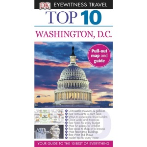 Top 10 Washington DC (DK Eyewitness Top 10 Travel Guides)