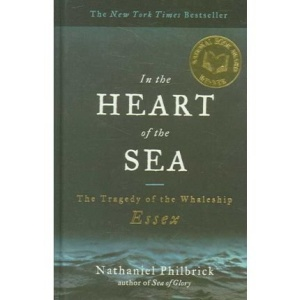 In the Heart of the Sea: The Tragedy Ofthe Whaleship Essex
