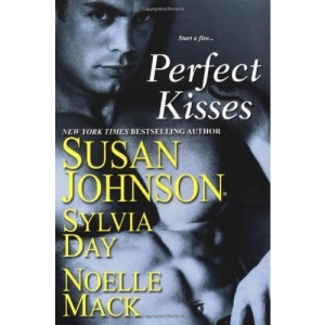 Perfect Kisses: WITH School for Scandal AND Mischief and the Marquess AND The Ruby Kiss