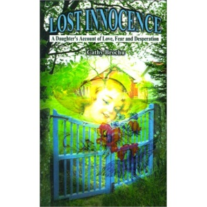 Lost Innocence: A Daughter's Account of Love, Fear and Desperation (New Beginnings)