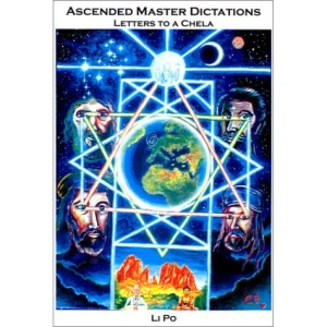Ascended Master Dictations: Letters to a Chela