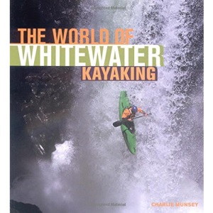 The World of Whitewater Kayaking (Enthusiast Color)