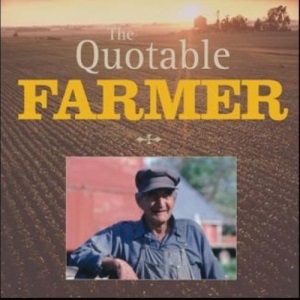 The Quotable Farmer (Quotable Series)
