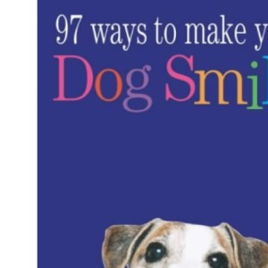 97 Ways to Make Your Dog Smile