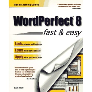 Wordperfect 7 Visual Learning Guide (Fast & Easy (Living Language Paperback))