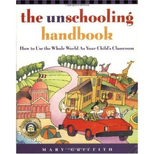 The Unschooling Handbook (Prima Home Learning Library)