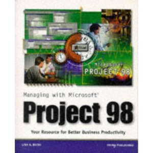Managing with Microsoft Project 98: Get on the Fast Track to Profitability