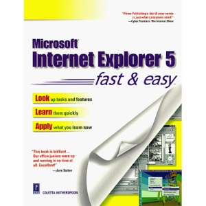 Internet Explorer 5 Fast and Easy (Fast & Easy (Living Language Paperback))