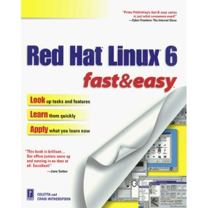 Red Hat Linux 6 Fast and Easy: What Every Business Needs to Know (Fast & Easy)