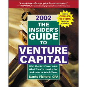 The Insider's Guide to Raising Venture Capital 2002 (Insider's Guide to Venture Capital)