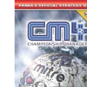Championship Manager 4: Official Strategy Guide