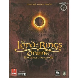 Lord of the Rings Online: Shadows of Angmar: The Official Strategy Guide (Prima Official Game Guides)