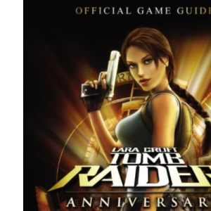 Lara Croft Tomb Raider Anniversary: Official Strategy Guide (Prima Official Game Guides)