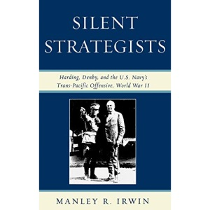 Silent Strategists: Harding, Denby, and the U.S. Navy's Trans-Pacific Offensive World War II