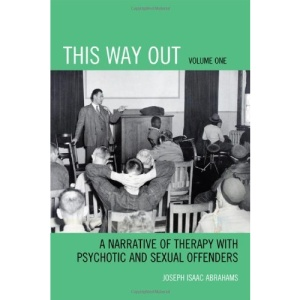 This Way Out: A Narrative of Therapy with Psychotic and Sexual Offenders: 1