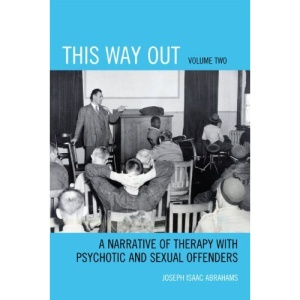This Way Out: A Narrative of Therapy with Psychotic and Sexual Offenders: 2