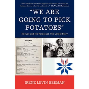 We are Going to Pick Potatoes: Norway and the Holocaust, the Untold Story