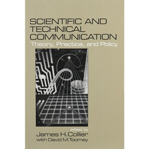 Scientific and Technical Communication: Theory, Practice, and Policy