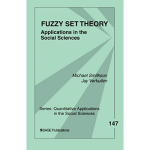 Fuzzy Set Theory: Applications in the Social Sciences: 147 (Quantitative Applications in the Social Sciences)