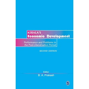 Kerala's Economic Development: Performance and Problems in the Post-Liberalization Period