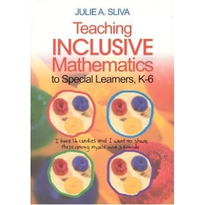 Teaching Inclusive Mathematics to Special Learners, K-6: No More Lost in Math